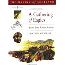A Gathering of Eagles: Scenes from Roman Scotland (The Romans in Scotland)