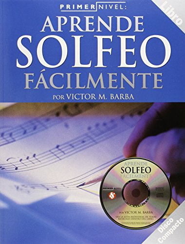Aprende Solfeo Facilmente [With CD] (Primer Nivel) por Victor M. Barba