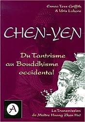 Chen Yen : du tantrisme au bouddhisme occidental, la transmission de maître Huang Zhen Huî
