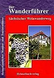 Der Wanderführer, Sächsischer Weinwanderweg: Heimatkundlicher Wander- und Touristenführer
