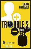 Trouble[s] épisode 5