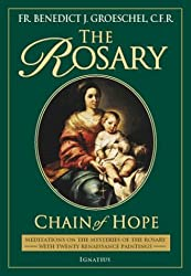 The Rosary: Chain of Hope - Meditations on the Rosary, Including the New Luminous Mysteries