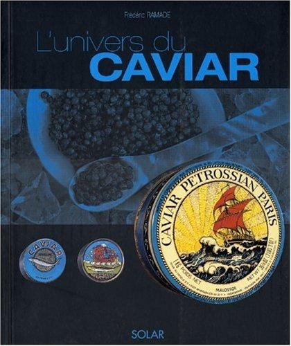L'univers du caviar par Frédéric Ramade