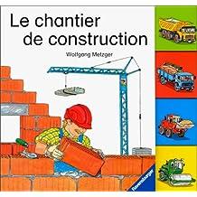 LE CHANTIER EN CONSTRUCTION