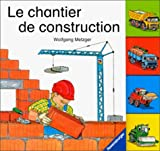 LE CHANTIER EN CONSTRUCTION