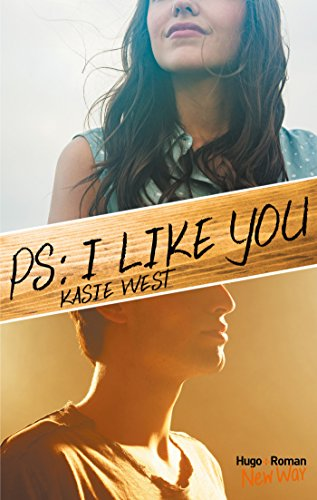 PS : I like you (Hors collection) par [West, Kasie]