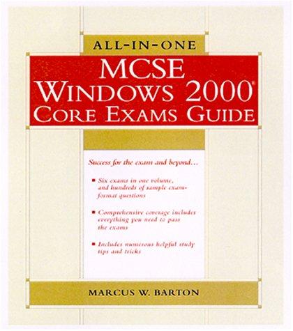 All-in-one MCSE Windows 2000 Core Exams Guide por Marcus Barton