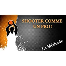 Shoot comme un Pro ! (French Edition)