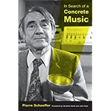 In Search of a Concrete Music by Schæffer, Pierre (2012) Paperback