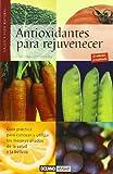 Antioxidantes para rejuvenecer: Los alimentos más efectivos para combatir de manera natural los radicales libres