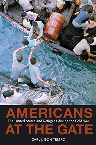 Americans at the Gate: The United States and Refugees during the Cold War (Politics and Society in Modern America) by Carl J. Bon Tempo (2008-10-05)
