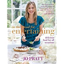 By Jo Pratt [ IN THE MOOD FOR ENTERTAINING FOOD FOR EVERY OCCASION BY PRATT, JO](AUTHOR)HARDBACK