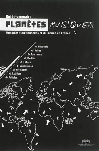 Planètes musiques : Guide-annuaire des musiques traditionnelles et du monde en France