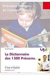 Dictionnaire des 1.500 Prénoms. Origine et signification. (French Edition) Kindle Ausgabe