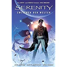 Serenity - Zwischen den Welten: Bd. 1: Bessere Zeiten
