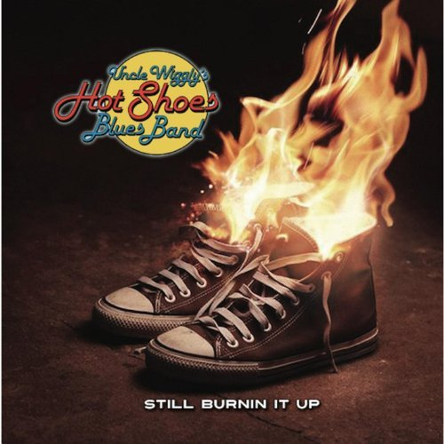 Still Burnin It Up by Uncle Wiggly's Hot Shoes Blues Band Wireless Hot Shoe