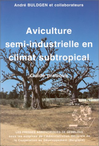 Aviculture semi-industrielle en climat subtropical: Guide pratique