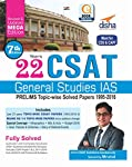 """Disha's BESTSELLER """"22 Years CSAT General Studies IAS Prelims Topic-wise Solved Papers (1995-2016)"""" consists of past years solved papers of the General Studies Paper 1 & 2 distributed into 8 Units and 52 Topics. This is the 7th edition of the boo..."""