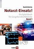 Notarzt-Einsatz! Band 1: Ein Spielebuch für (angehende) Notärzte