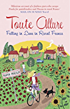 Toute Allure: Falling in Love in Rural France (English Edition)
