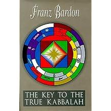 The Key to the True Kabbalah by Franz Bardon (2013) Perfect Paperback