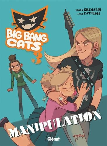 Big Bang Cats - Tome 03 : Manipulation