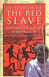 In Search of the Red Slave: Shipwreck & Captivity in Madagascar by Mike P. Pearson (2003-01-25)