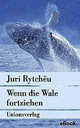 Wenn die Wale fortziehen: Erzählung (Unionsverlag Taschenbücher) (German Edition)