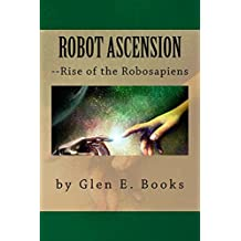 Robot Ascension: Rise of the Robosapiens