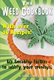 The Weed Cookbook: How to Cook with Medical Marijuana 45 Recipes & Cooking Tips: Volume 1