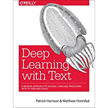 Deep Learning with Text: A Modern Approach to Natural Language Processing with Python and Keras