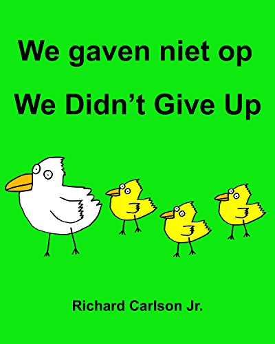 We gaven niet op We Didn't Give Up : Kinderprentenboek Nederlands-Engels (Tweetalige editie) (Dutch Edition) por Richard Carlson