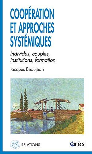 Coopération et approches systémiques : Individus, couples, institutions, formation