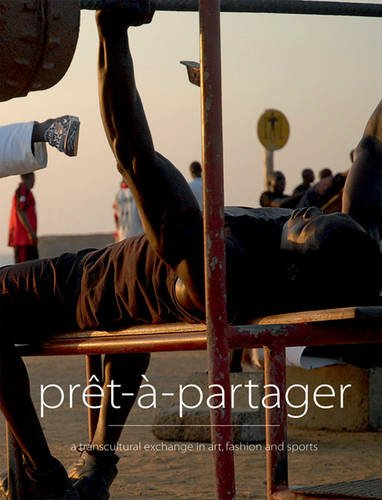 Pret-a-Partager: Transcultural Exchange in Art, Fa...