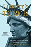 Image de Liberty's Torch: The Great Adventure to Build the Statue of Liberty