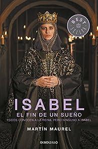 Isabel, el fin de un sueño par Martín Maurel
