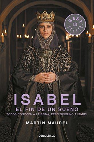 Isabel, El Fin de Un Sueno / Isabel the End of a Dream por Martin Maurel