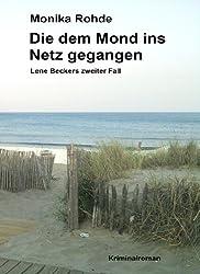 Die dem Mond ins Netz gegangen - Lene Beckers zweiter Fall (Lene Becker ermittelt 2)