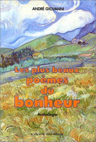 Les Plus beaux poèmes du bonheur : Anthologie