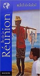 Guide Bleu Évasion : Réunion