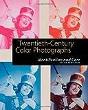 Twentieth-Century Color Photographs: Identification and Care
