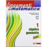 Lineamenti di matematica. Algebra-Geometria. Con espansione online. Per le Scuole superiori: 1