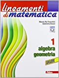 Lineamenti di matematica. Algebra-Geometria. Per le Scuole superiori. Con espansione online: 1