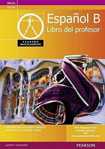 Pearson Baccalaureate Espanol B Teacher's Book for the IB Diploma (Pearson International Baccalaureate Diploma: International Editions) por Concepcion Allende