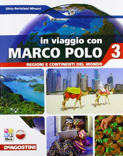 In viaggio con Marco Polo. Con Atlante-Regioni e contin. mondo-Carte mute. Per la Scuola media. Con e-book. Con espansione online: VIAGGIO M. POLO 3+ATL+LD