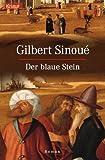 Der blaue Stein - Gilbert Sinoue