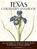 Texas Gardener's Handbook: All You Need to Know to Plan, Plant & Maintain a Texas Garden by Dale Groom (2012-11-24)
