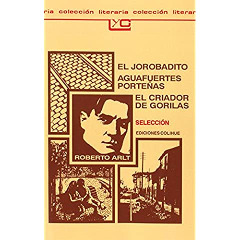 El Jorobadito: Aguafuertes Portenas: El Criador de Gorilas: Seleccion (Coleccion Literaria Lyc (Leer y Crear))