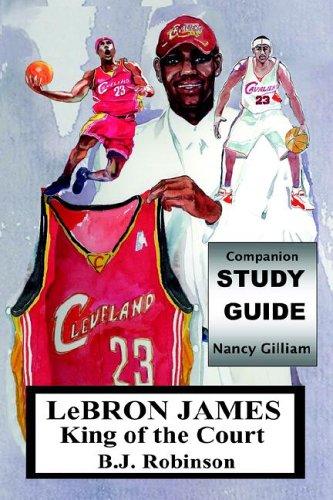 Lebron James--King of the Court, Companion Study Guide por Nancy Gilliam