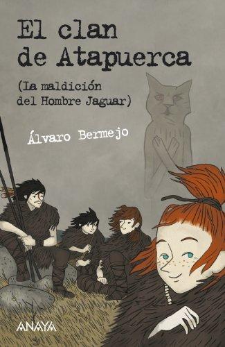Portada del libro El clan de Atapuerca / The clan of Atapuerca: La maldicion del hombre jaguar / The Curse of the Jaguar Man by Alvaro Bermejo Marcos (February 19,2012)